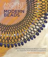 Mortira Natasha van Pelt Ancient Worlds, Modern Beads
