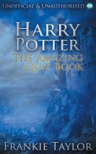 Taylor, Frankie Harry Potter - The Amazing Quiz Book