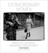 Tom Stoddard , Extraordinary Women: Images of Courage, Endurance and Defiance