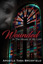 Brumfield Apostle Tara Wounded in the House of My Lord