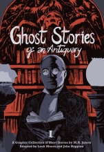 James, M.R. Ghost Stories of an Antiquary, Vol. 1