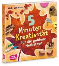 Scherzer, Gabi 5 Minuten Kreativität für die goldene Herbstzeit