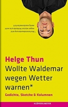 Thun, Helge Wollte Waldemar wegen Wetter warnen*