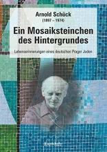 Schück, Arnold Ein Mosaiksteinchen des Hintergrundes
