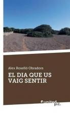 Rosello Obradors, Alex El Dia Que Us Vaig Sentir