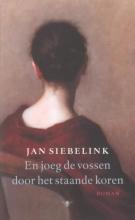 Jan Siebelink , En joeg de vossen door het staande koren