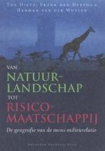 H. van der Wusten T. Dietz  F. den Hertog, Van natuurlandschap tot risicomaatschappij