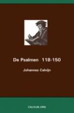 Johannes Calvijn , De Psalmen 118-150