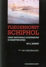 A.A. Jansen , Fliegerhorst Schiphol III De ondergang