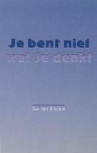 J. van Rossum , Je bent niet wat je denkt