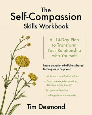 Tim Desmond,The Self-Compassion Skills Workbook