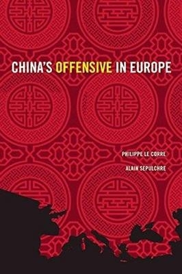 Philippe Le Corre,   Alain Sepulchre,China`s Offensive in Europe