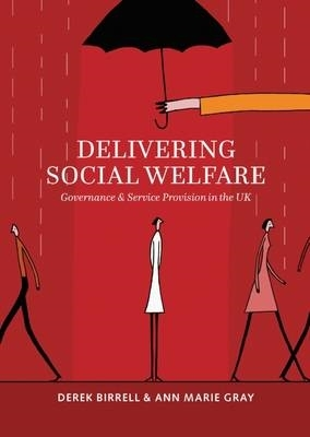 Derek (School of Applied Social and Policy Studies, University of Ulster. Ulster University) Birrell,   Ann Marie (School of Applied Social and Policy Studies, University of Ulster Ulster University Ulster Univeristy) Gray,Delivering Social Welfare