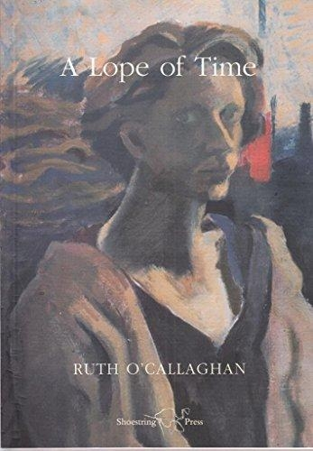 Ruth O`Callaghan,A Lope of Time