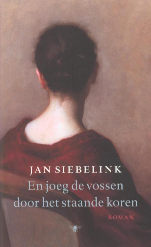 Jan Siebelink,En joeg de vossen door het staande koren