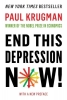 Krugman, Paul, End This Depression Now!