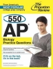 , The Princeton Review 550 AP Biology Practice Questions
