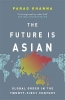 Parag Khanna, The Future Is Asian