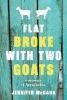Jennifer McGaha, Flat Broke with Two Goats