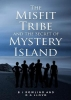 B. J. Rowling,   D.G. Lloyd, The Misfit Tribe and the Secret of Mystery Island