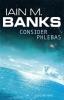Banks, Iain M., Consider Phlebas