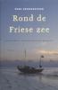 <b>Hans Vandersmissen</b>,Rond de Friese Zee