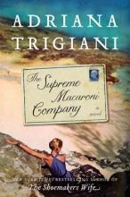 Trigiani, Adriana The Supreme Macaroni Company