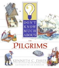 Davis, Kenneth C.,   Prince, April Don`t Know Much About the Pilgrims