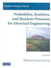 Alberto Leon-Garcia Student Solutions Manual for Probability, Statistics, and Random Processes For Electrical Engineering
