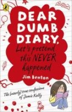 Jim Benton Dear Dumb Diary: Let`s Pretend This Never Happened