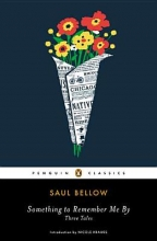 Bellow, Saul Something to Remember Me By