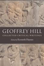 Hill, Geoffrey Collected Critical Writings