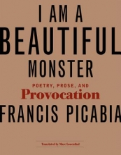 Francis Picabia,   Marc Lowenthal I Am a Beautiful Monster