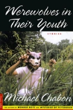 Chabon, Michael Werewolves in Their Youth