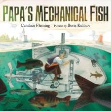 Fleming, Candace Papa`s Mechanical Fish