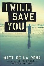 de la Pena, Matt I Will Save You