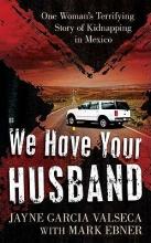 Garcia Valseca, Jayne We Have Your Husband
