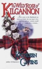 Givens, Kathleen The Wild Rose of Kilgannon