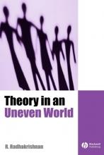 Radhakrishnan, R. Theory in an Uneven World
