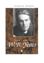 Brown, Terence The Life of W. B. Yeats