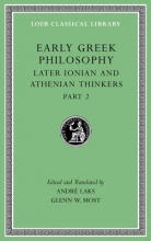 Laks, Andre Early Greek Philosophy, Volume VII: Later Ionian and Athenian Thinkers, Part 2