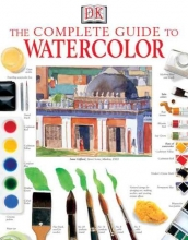 Smith, Ray,   Lloyd, Elizabeth Jane The Complete Guide to Watercolor
