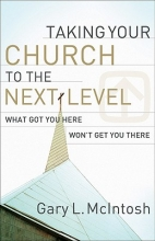 Gary L. McIntosh Taking Your Church to the Next Level