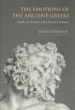 Konstan, David The Emotions of the Ancient Greeks