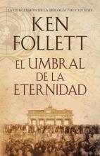 Follett, Kenneth M. El Umbral de La Eternidad