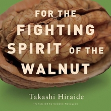 Hiraide, Takashi For the Fighting Spirit of the Walnut