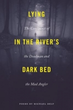 Delp, Michael Lying in the River`s Dark Bed