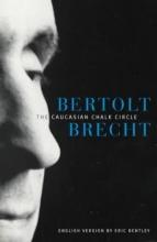 Brecht, Bertolt The Caucasian Chalk Circle