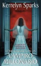 Sparks, Kerrelyn Como Casarse Con Un Vampiro Millonario