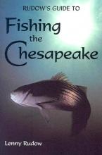 Rudow, Lenny Rudow`s Guide to Fishing the Chesapeake